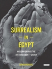Image for Surrealism in Egypt  : modernism and the Art and Liberty Group