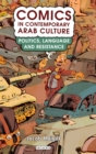 Image for Comics in contemporary Arab culture  : politics, language and resistance