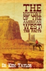 Image for The history of the American West  : the facts