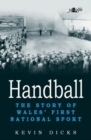 Image for Handball - the story of Wales' first national sport