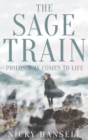 Image for The sage train  : philosophy comes to life