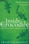 Image for Inside the crocodile  : the Papua New Guinea journals