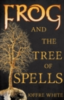Image for Frog and the tree of spells