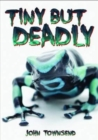 Image for Tiny but deadly