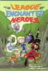 Image for The league of enchanted heroes