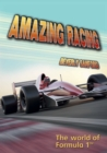 Image for Amazing racing: the world of Formula 1