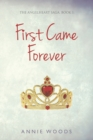 Image for First came forever
