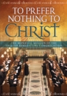 Image for To prefer nothing to Christ  : the monastic mission of the English Benedictine congregation