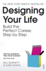 Image for Designing your life  : build the perfect career, step by step