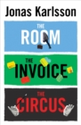 Image for The room, The invoice, and The circus