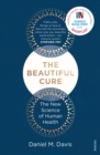 Image for The beautiful cure  : the new science of human health