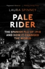 Image for Pale rider  : the Spanish flu of 1918 and how it changed the world