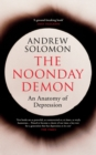 Image for The noonday demon  : an anatomy of depression