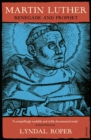 Image for Martin Luther  : renegade and prophet