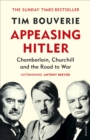 Image for Appeasing Hitler  : Chamberlain, Churchill and the road to war