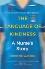 Image for The language of kindness  : a nurse's story