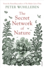 Image for The secret network of nature  : the delicate balance of all living things