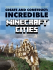 Image for Create & construct incredible Minecraft cities