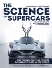 Image for The science of supercars  : the technology that powers the greatest cars in the world