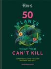 Image for 50 plants that you can't kill  : surefire plants to grow indoors and out
