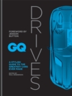 Image for GQ drives  : a stylish guide to the greatest cars ever made