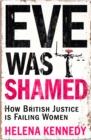 Image for Eve was shamed  : how British justice is failing women