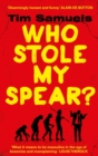 Image for Who stole my spear?  : how to be a man in the twenty-first century
