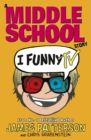 Image for I funny TV  : a Middle School story