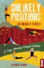 Image for Unlikely positions (in unlikely places)  : a yoga journey around Britain