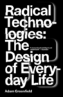 Image for Radical technologies  : the design of everyday life