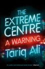 Image for The Extreme Centre : A Warning