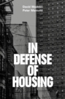 Image for In defense of housing  : the politics of crisis