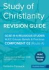 Image for Study of Christianity : Beliefs & Practices: Component 2 (Route A): Wjec Eduqas Religious Studies GCSE (9-1)