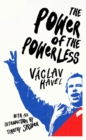 Image for The power of the powerless  : citizens against the state in Central-Eastern Europe