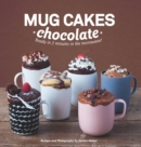 Image for Mug Cakes: Chocolate : Ready in Two Minutes in the Microwave!