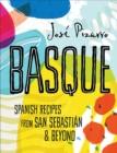 Image for Basque  : Spanish recipes from San Sebastian & beyond