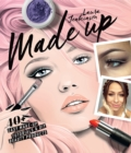 Image for Made up  : 40+ easy make-up tutorials and diy beauty products for perfect brows, eyes and lips