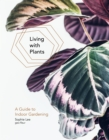 Image for Living with plants  : a guide to indoor gardening