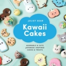 Image for Kawaii cakes  : adorable and cute Japanese-inspired cakes and treats