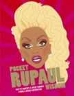 Image for Pocket RuPaul wisdom  : witty quotes and wise words from a drag superstar