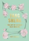 Image for Yang sheng  : the art of Chinese self-healing