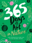 Image for 365 Days of Art in Nature : Find Inspiration Every Day in the Natural World
