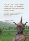 Image for Autour de l'Infanterie d'âElite Macâedonienne áa l'âEpoque du Royaume Antigonide  : cinq âetudes militaires entre histoire, philologie et archâeologie