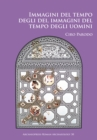 Image for Immagini del tempo degli dei, immagini del tempo degli uomini  : un'analisi delle iconografie dei mesi nei calendari figurati romani e bizantini e del loro contesto storico-culturale