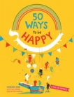 Image for 50 ways to feel happy