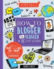 Image for How to be a blogger and vlogger in 10 easy lessons