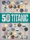 Image for 50 things you should know about Titanic
