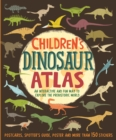 Image for Children's dinosaur atlas  : an interactive and fun way to explore the prehistoric world