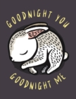Image for Goodnight You, Goodnight Me : A Soft Bedtime Book With Mirrors