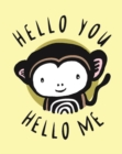 Image for Hello You, Hello Me : A Soft Daytime Book With Mirrors